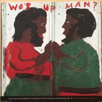 image of Wos Up Man? Selections from the Joseph D. and Janet M. Shein Collection of Self-Taught Art