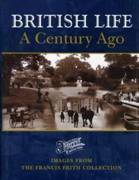 British Life a Century Ago (The Francis Frith collection)