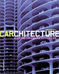 Carchitecture : When the Car and the City Collide