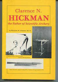 Clarence N. Hickman the Father of Scientific Archery. Signed.