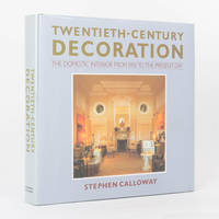 Twentieth-Century Decoration. The Domestic Interior from 1900 to the Present Day by  Stephen CALLOWAY - First Edition - 1988 - from Michael Treloar Antiquarian Booksellers (SKU: 120142)