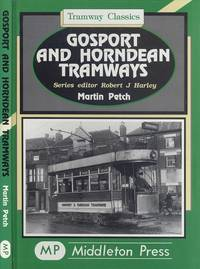 Gosport and Horndean Tramways  (Tramway Classics)