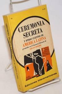 image of Ceremonia Secreta y Otros Cuentos de America Latina, premiados en el Concurso Literario de Life en Espanol