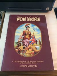 image of Stanley Chew's Pub Signs: A Celebration of the Art and Heritage of British Pub Signs