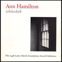 image of Ann Hamilton: Whitecloth (The 1998 Larry Aldrich Foundation Award Exhibition)
