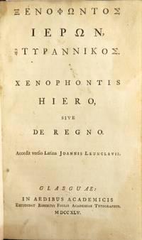 Xenophontos Hieron, e Tyrannikos. Xenophontis Hiero, sive De regno. Accedit versio Latina Joannis Leunclavii