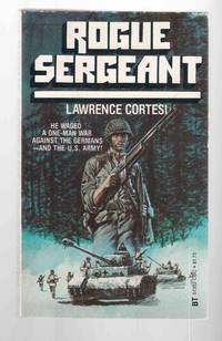 Rogue Sergeant by  Lawrence Cortesi - Paperback - 1979 - from Riverwash Books and Biblio.com