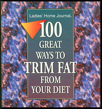 100 Great Ways to Trim Fat From Your Diet (Ladies' Home Journal)