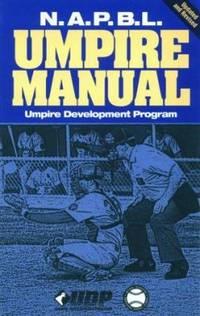 N. A. P. B. L. Umpire Manual by Umpire Development Program Staff - Paperback - 1998 - from ThriftBooks (SKU: G1572432594I5N00)