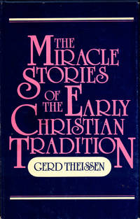 The Miracle Stories of the Early Christian Tradition