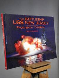 The Battleship USS New Jersey: From Birth to Berth
