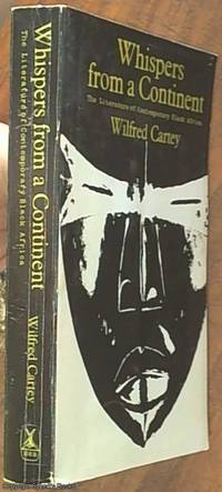 Whispers From a Continent; the Literature of Contemporary Black Africa