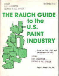 The Rauch Guide to the U. S. Paint Industry: Date for 1986, 1987 and Projections to 1992