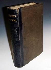 An Elementary Treatise on Astronomy; in Our Parts Containing a Systematic and Comprehensive Exposition of the Theory...with Solar, Lunar, and Other Astronomical Tables, Designed for use as a Text-book in Colleges and the Higher Academies