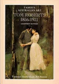 Tom Roberts 1856 - 1931.  A Biographical Sketch.
