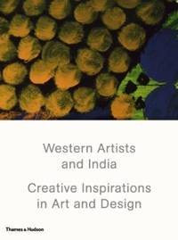Western Artists and India: Creative Inspirations in Art and Design by Shanay Jhaveri [Editor] - Hardcover - 2013-05-28 - from Hopton Books and Biblio.com.au
