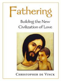 Fathering: Building the New Civilization of Love (Little Mandate Book)