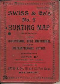 Swiss & Co's No. 7 Hunting Map.  The Leicestershire, North Warkwickshire and Northamptonshire District