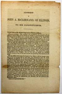ADDRESS OF JOHN A. McCLERNAND, OF ILLINOIS, TO HIS CONSTITUENTS. TO THE VOTERS OF THE SECOND CONGRESSIONAL DISTRICT OF ILLINOIS:..