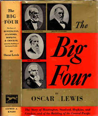 The Big Four; The Story of Huntington, Stanford, Hopkins, and Crocker, and the Building of the Central Pacific