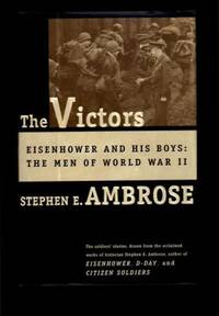 THE VICTORS.  Eisenhower and his Boys:  The Men of World War II