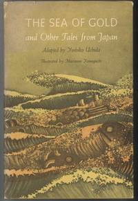 THE SEA OF GOLD and Other Tales From Japan by  Yoshiko Uchida - First Edition - 1965 - from Windy Hill Books and Biblio.com
