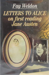 Letters to Alice: On First Reading Jane Austen by  Fay Weldon - First US Edition - 1985 - from The Parnassus BookShop and Biblio.com