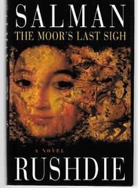The Moor's Last Sigh by Salman Rushdie - First Edition - 1995 - from Thomas Savage, Bookseller and Biblio.com