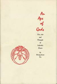 AN APE OF GODS: THE ART AND THOUGHT OF LAFCADIO HEARN