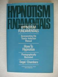 Hypnotism Fundamentals  -  Incorporating The Trance-Induction Manual How To Hypnotize