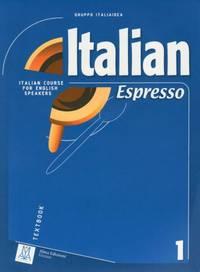 Italian Espresso: Italian Course for English Speakers (Book and CD)