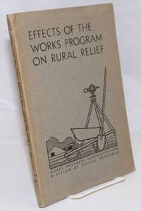 image of Effects of the Works Program on rural relief. A survey of rural relief cases closed in seven states, July through November 1935