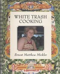 Mickler, Ernest Matthew; [Jonathan Williams]White Trash Cooking