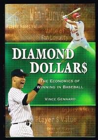 Diamond Dollars: The Economics of Winning in Baseball by  Vince Gennaro - First Edition - 2007 - from Nighttown Books (SKU: 20281)