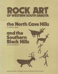 Rock Art of Western South Dakota: the North Cave Hills and the Southern  Black Hills