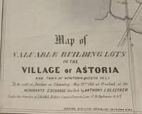 Map of Valuable Building Lots in the Village of Astoria; and the town of Newtown, Queens Co. L. I.