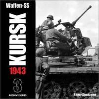 Waffen-SS KURSK 1943 Volume 3 (Archive Series)