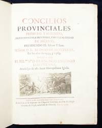 Concilios Provinciales primero, y segundo, celebrados en la muy noble, y muy lead Ciudad de M�xico