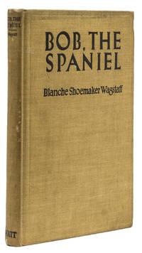 Bob: The Spaniel. The True Story of a Springer