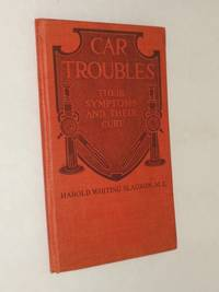 Car Troubles: Their Symptoms and Their Cures