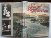 image of A vast and magnificent land: an illustrated history of Northern Ontario