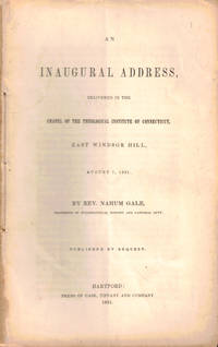 An Inaugural Address, Delivered in the Chapel of the Theological Institute of Connecticut, East Windsor Hill, August 7, 1851