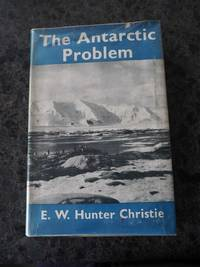image of THE ANTARCTIC PROBLEM: AN HISTORICAL AND POLITICAL STUDY