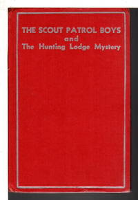 THE SCOUT PATROL BOYS AND THE HUNTING LODGE MYSTERY.