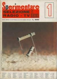 Sperimentare. Selezione di tecnica radio-TV.  Rivista mensile di elettronica ed altre scienze applicate.
