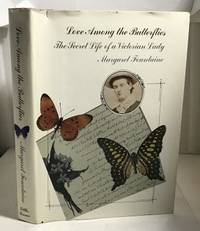 Love Among the Butterflies The Secret Life of a Victorian Lady