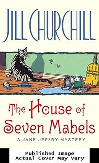 The House of Seven Mabels (Jane Jeffry Mysteries, No. 13) by  Jill Churchill - First Edition - 2002-07-30 Cover Discolored. See - from EstateBooks (SKU: 115HM3V_05d10571-004c-4)