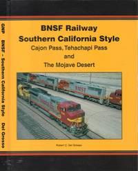BNSF Railway Southern California Style--Cajon Pass, Tehachapi Pass and the  Mojave Desert