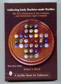 image of Collecting Early Machine-Made Marbles : The M. F. Christensen & Son Company and Christensen Agate Company