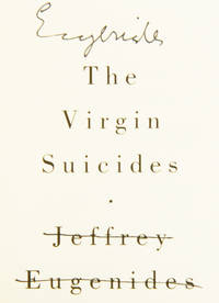 The Virgin Suicides by  Jeffrey (born 1960) EUGENIDES - Hardcover - Signed - from Adrian Harrington Rare Books and Biblio.com